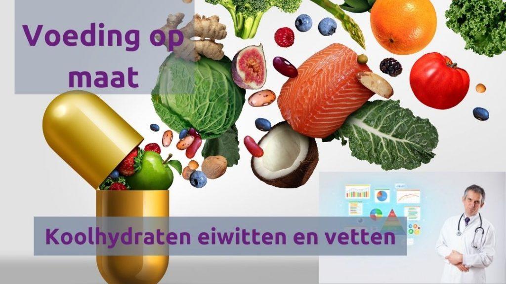 Voeding op maat koolhydraten eiwitten en vetten