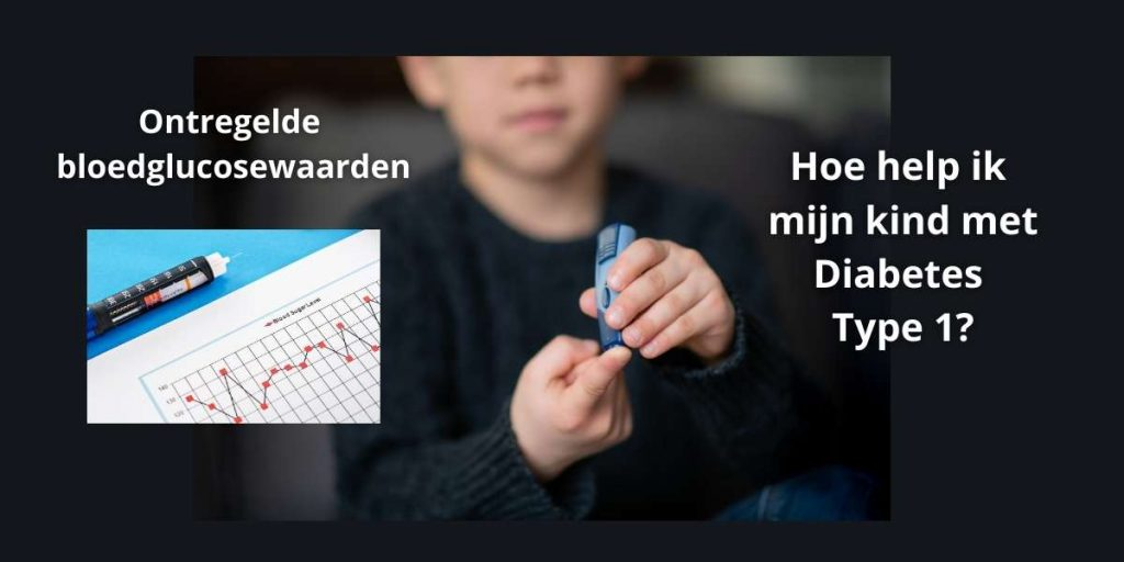 Hoe help ik mijn kind met diabetes type 1 ontregelde bloedglucosewaarden