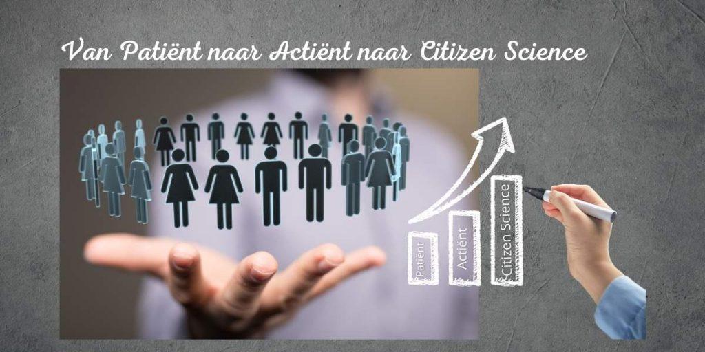 Van patiënt naar actiënt naar citizen science